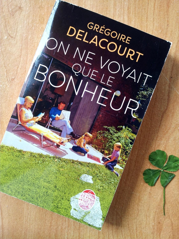 Dernières Lectures #4  :On ne voyait que le bonheur. – G. Delacourt