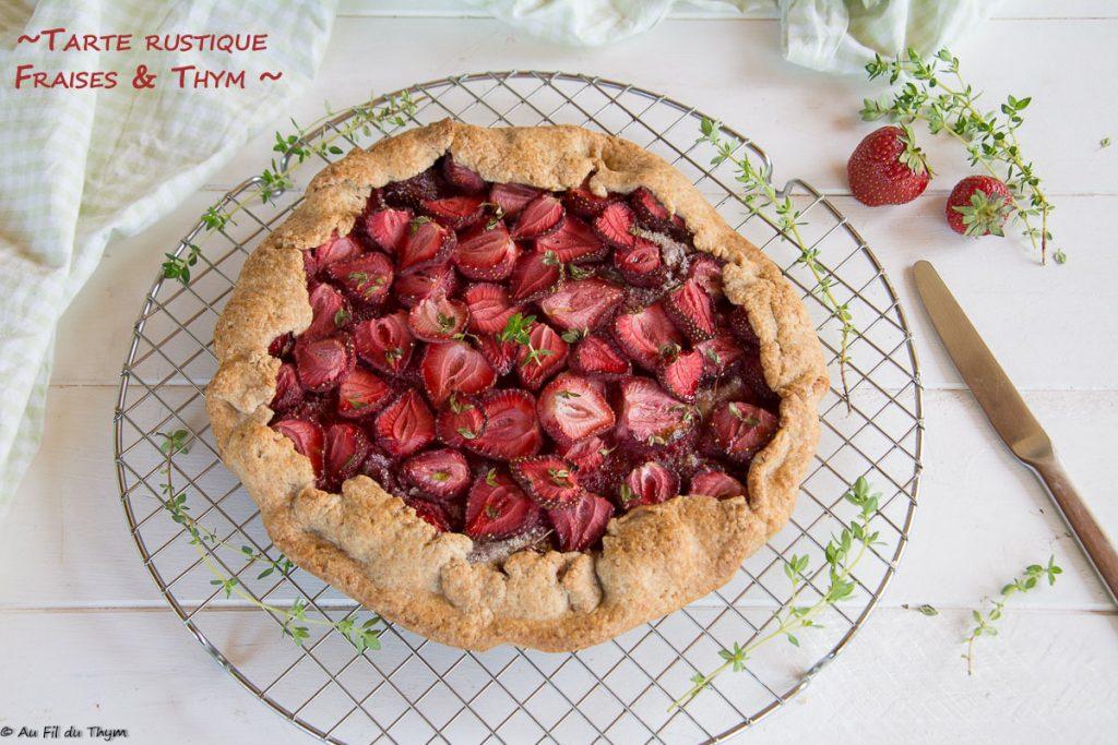 Tarte rustique fraise & thym citron - Une délicieuse tarte aux fraises croquante et moelleux, très facile à préparer. - Au Fil du Thym