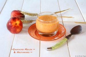 gaspacho melon nectarine facile - recette été fraîche
