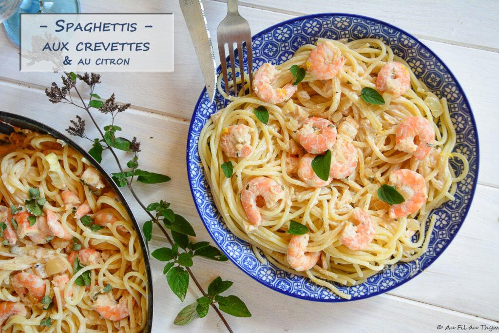 Spaghetti crevettes et citron - Idée repas facile - Au Fil du Thym